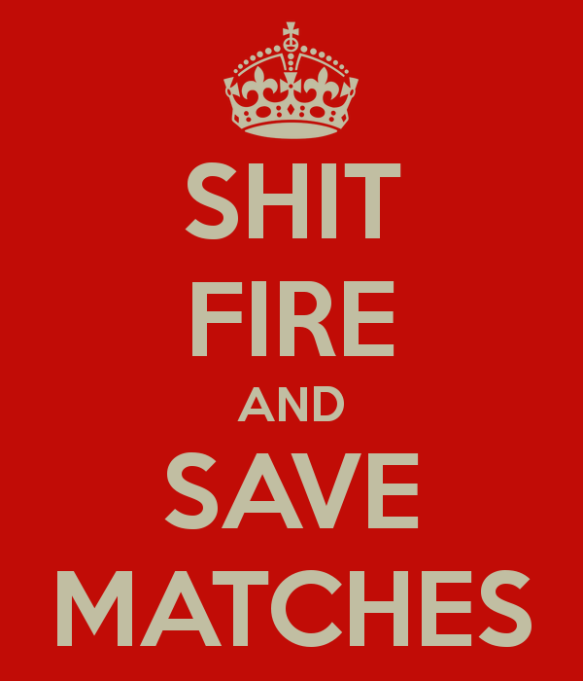 shit-fire-and-save-matches