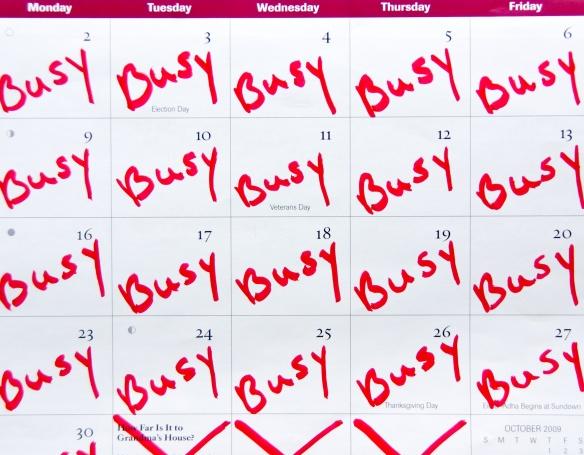 A busy calendar.